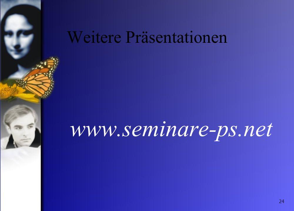 24 Weitere Präsentationen www.seminare-ps.net