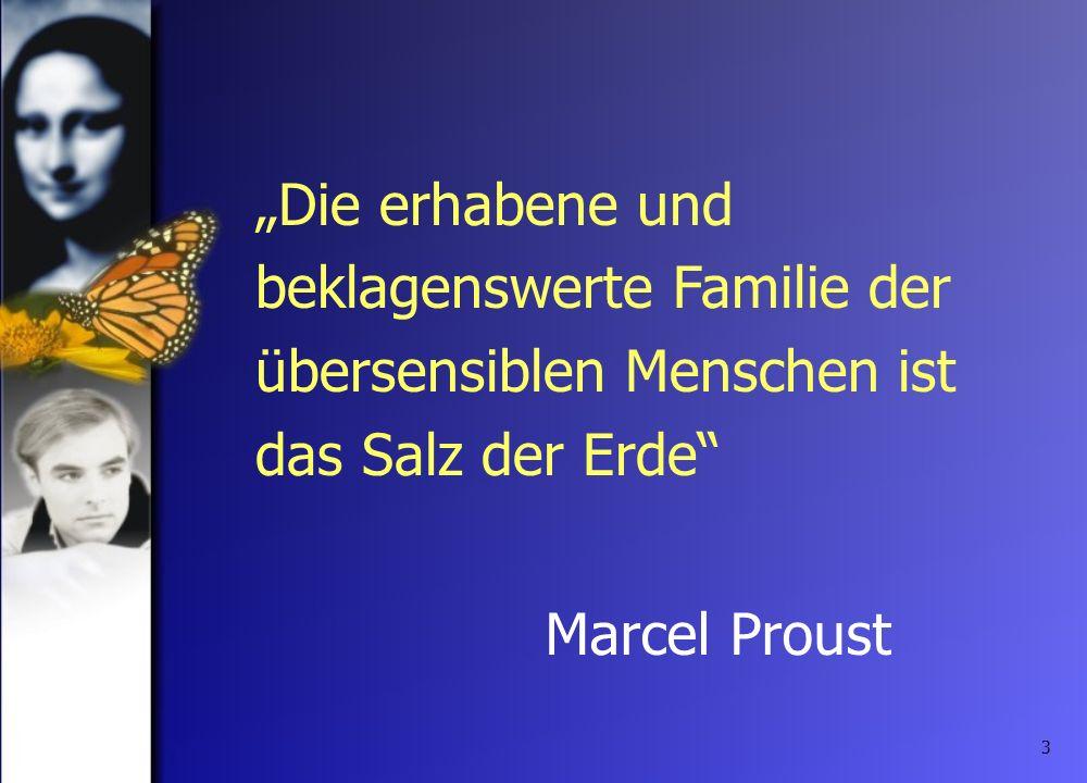 3 Die erhabene und beklagenswerte Familie der übersensiblen Menschen ist das Salz der Erde Marcel Proust