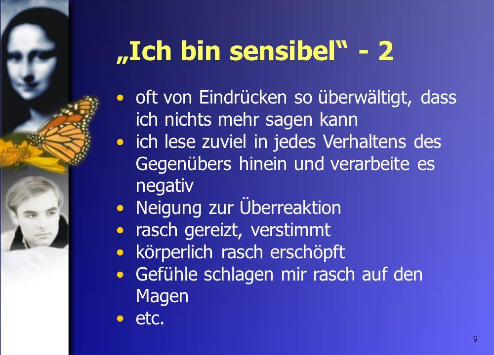 10 Eigenleben zwischen Normalpsychologie und Psychopathologie überschreiten das psychologisch Verstehbare, aber erreichen nicht den Grad einer psychischen Krankheit im engeren Sinne Der sensible Mensch (W.