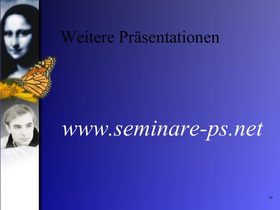 19 Weitere Präsentationen www.seminare-ps.net
