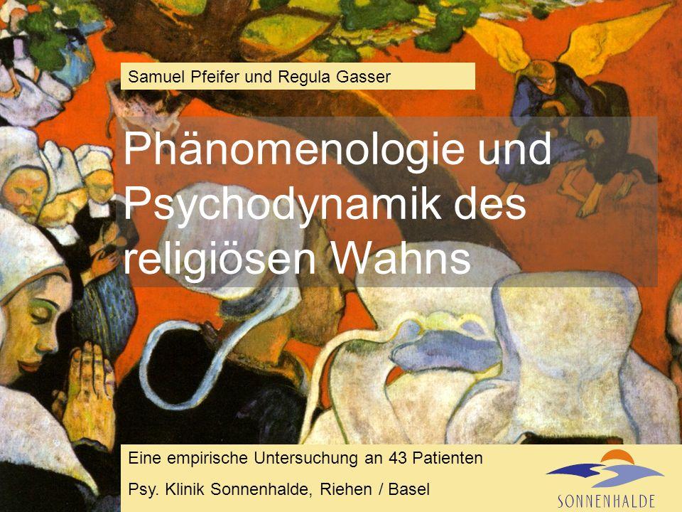 Gauguin: Vision in der Predigt Phänomenologie und Psychodynamik des religiösen Wahns Samuel Pfeifer und Regula Gasser Eine empirische Untersuchung an