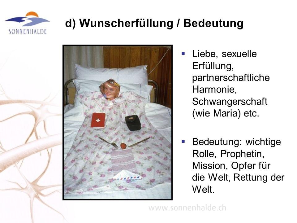 d) Wunscherfüllung / Bedeutung Liebe, sexuelle Erfüllung, partnerschaftliche Harmonie, Schwangerschaft (wie Maria) etc. Bedeutung: wichtige Rolle, Pro