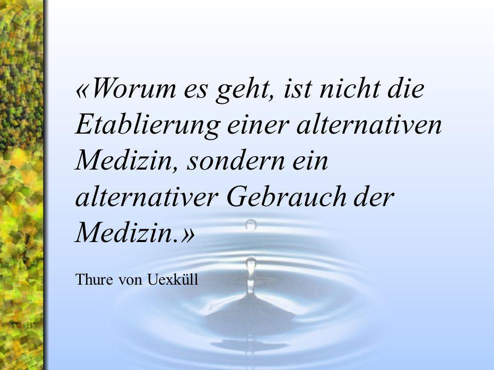 «Worum es geht, ist nicht die Etablierung einer alternativen Medizin, sondern ein alternativer Gebrauch der Medizin.» Thure von Uexküll