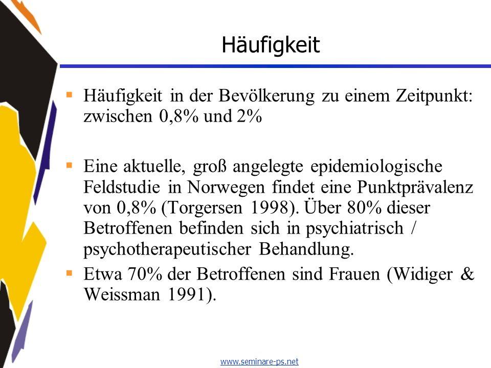 www.seminare-ps.net Häufigkeit Häufigkeit in der Bevölkerung zu einem Zeitpunkt: zwischen 0,8% und 2% Eine aktuelle, groß angelegte epidemiologische F