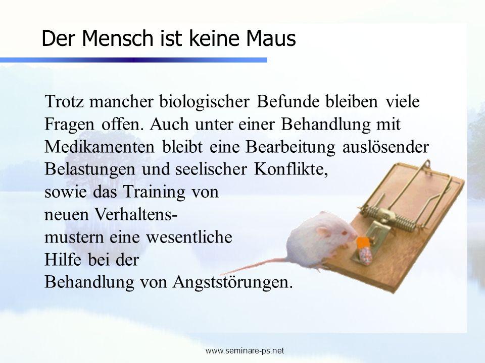 www.seminare-ps.net Der Mensch ist keine Maus Trotz mancher biologischer Befunde bleiben viele Fragen offen. Auch unter einer Behandlung mit Medikamen