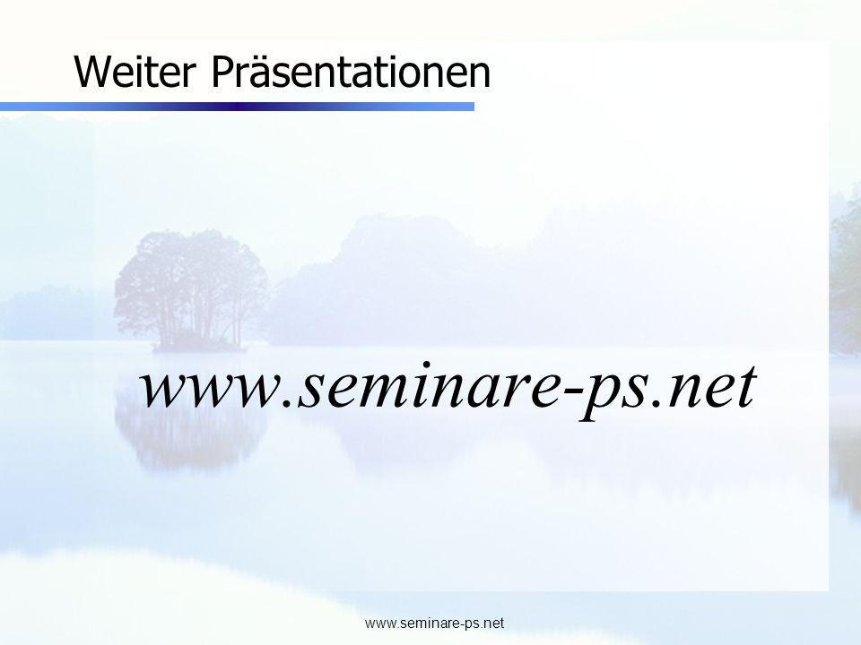 www.seminare-ps.net Weiter Präsentationen www.seminare-ps.net