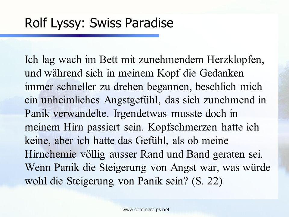 www.seminare-ps.net Rolf Lyssy: Swiss Paradise Ich lag wach im Bett mit zunehmendem Herzklopfen, und während sich in meinem Kopf die Gedanken immer sc