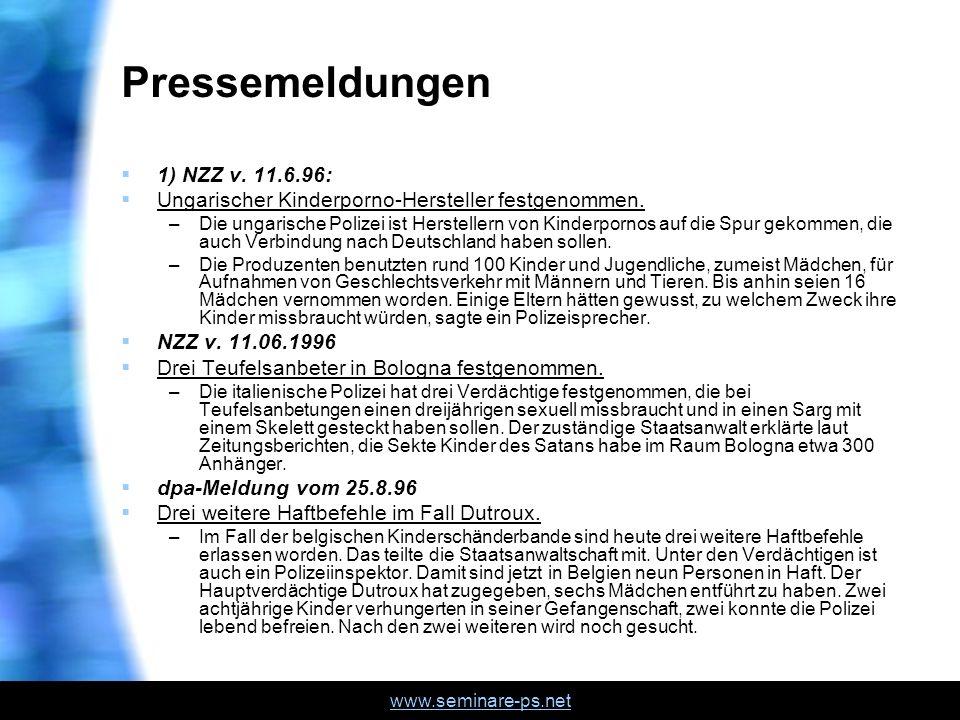 www.seminare-ps.net Pressemeldungen 1) NZZ v. 11.6.96: Ungarischer Kinderporno-Hersteller festgenommen. –Die ungarische Polizei ist Herstellern von Ki