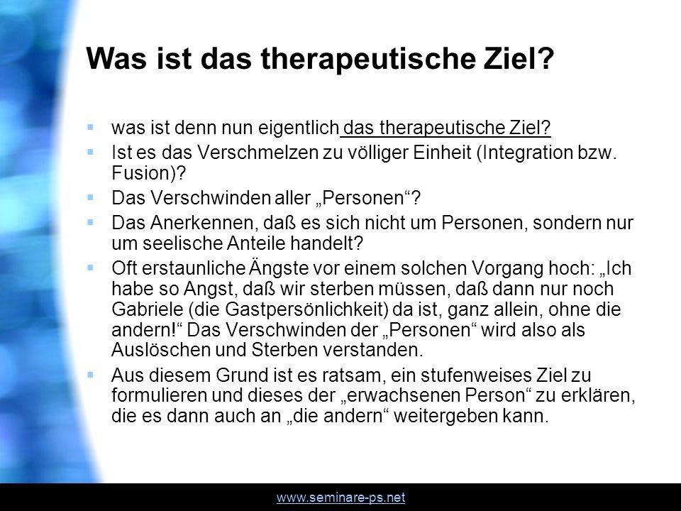 www.seminare-ps.net Was ist das therapeutische Ziel? was ist denn nun eigentlich das therapeutische Ziel? Ist es das Verschmelzen zu völliger Einheit
