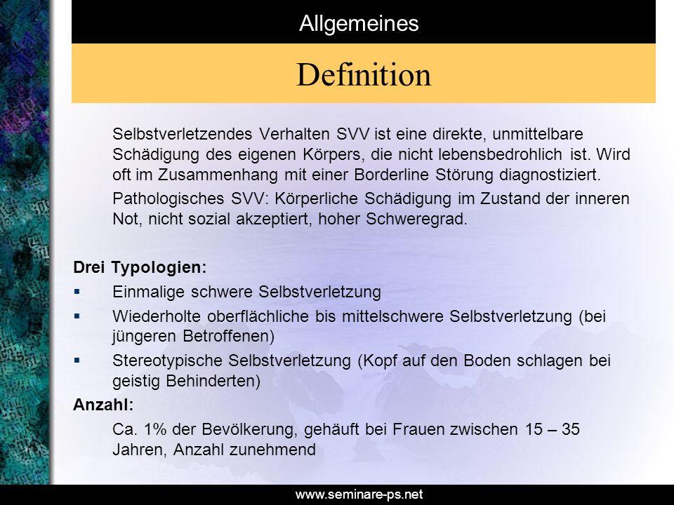 www.seminare-ps.net Selbstverletzendes Verhalten SVV ist eine direkte, unmittelbare Schädigung des eigenen Körpers, die nicht lebensbedrohlich ist. Wi