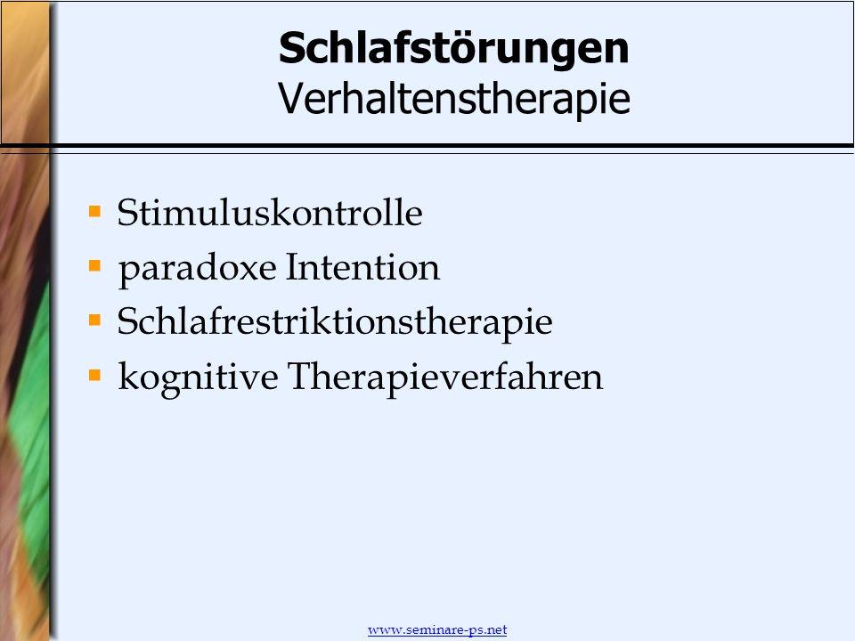 www.seminare-ps.net Schlafstörungen Verhaltenstherapie Stimuluskontrolle paradoxe Intention Schlafrestriktionstherapie kognitive Therapieverfahren