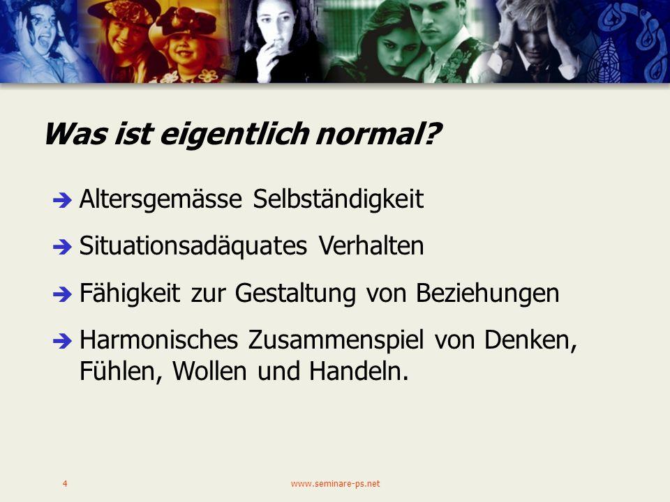 www.seminare-ps.net4 Was ist eigentlich normal.