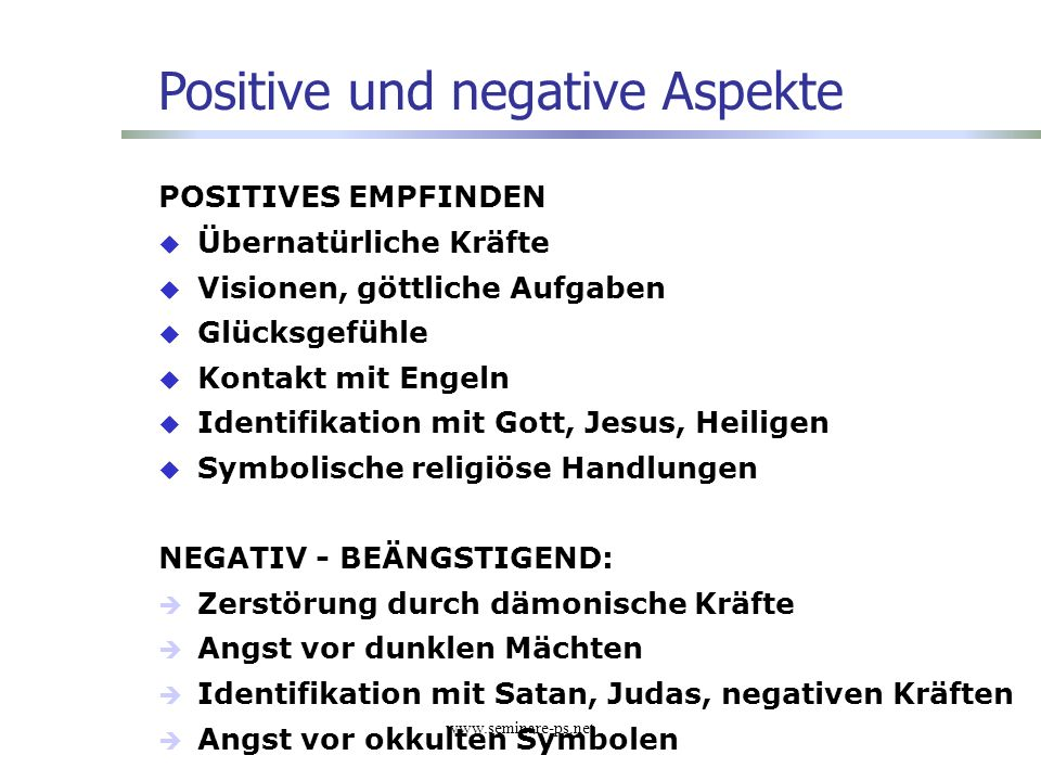 www.seminare-ps.net POSITIVES EMPFINDEN Übernatürliche Kräfte Visionen, göttliche Aufgaben Glücksgefühle Kontakt mit Engeln Identifikation mit Gott, J