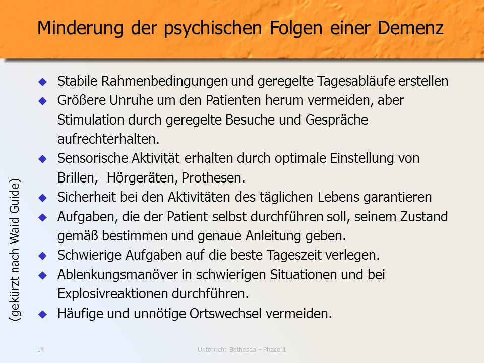 Unterricht Bethesda - Phase 114 Minderung der psychischen Folgen einer Demenz Stabile Rahmenbedingungen und geregelte Tagesabläufe erstellen Größere U