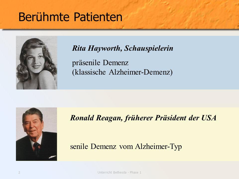 Unterricht Bethesda - Phase 13 Kriterien der Alzheimer Demenz Nachlassen des Gedächtnisses Aphasie, Apraxie, Agnosie oder gestörte exekutive Funktion Nachlassen mindestens einer Funktion, die nicht das Gedächtnis betrifft.