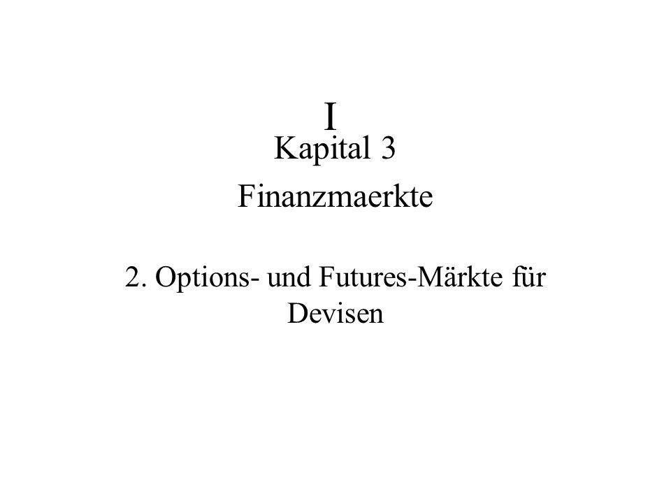 I Kapital 3 Finanzmaerkte 2. Options- und Futures-Märkte für Devisen