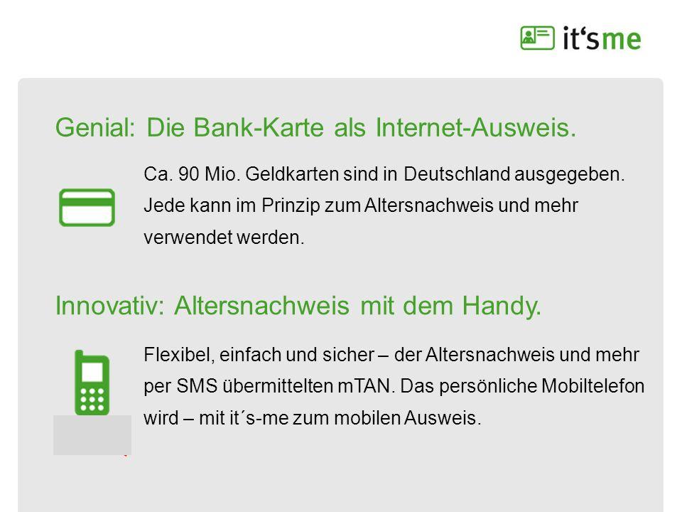 Genial: Die Bank-Karte als Internet-Ausweis. Ca. 90 Mio. Geldkarten sind in Deutschland ausgegeben. Jede kann im Prinzip zum Altersnachweis und mehr v