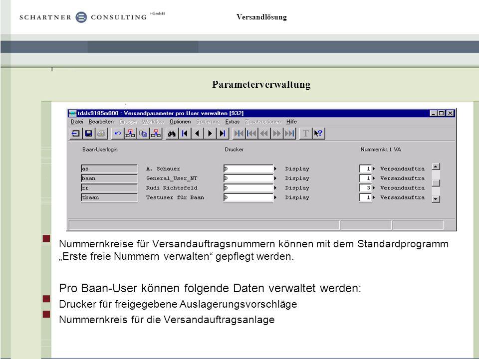 Versandlösung Parameterverwaltung Nummernkreise für Versandauftragsnummern können mit dem Standardprogramm Erste freie Nummern verwalten gepflegt werden.