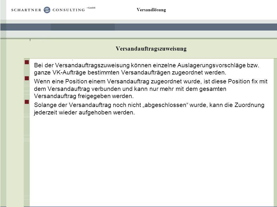 Versandlösung Versandauftragszuweisung Positionen können entweder durch markieren und klicken auf den Button Pos.