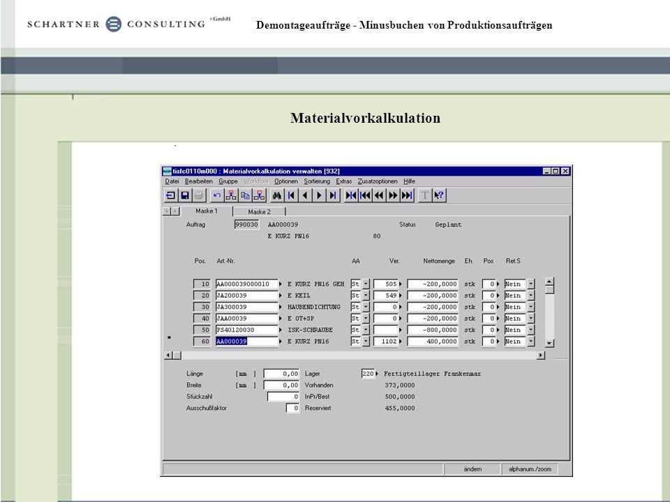 Demontageaufträge - Minusbuchen von Produktionsaufträgen Materialvorkalkulation