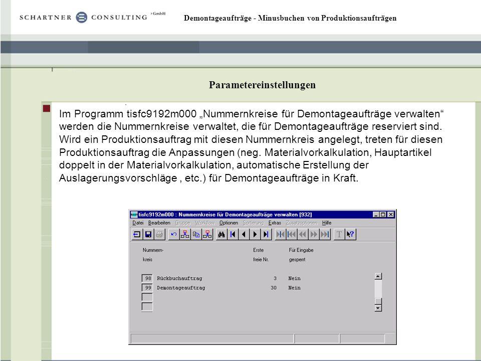 Demontageaufträge - Minusbuchen von Produktionsaufträgen Parametereinstellungen Im Programm tisfc9192m000 Nummernkreise für Demontageaufträge verwalte
