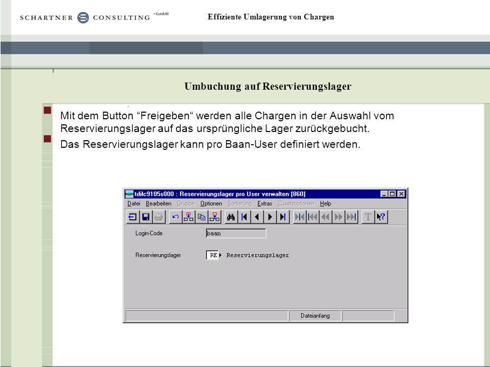 Effiziente Umlagerung von Chargen Umlagerung Im Programm Umlagerungsdaten verwalten können verschiedene Chargen zum Umlagern angegeben werden.