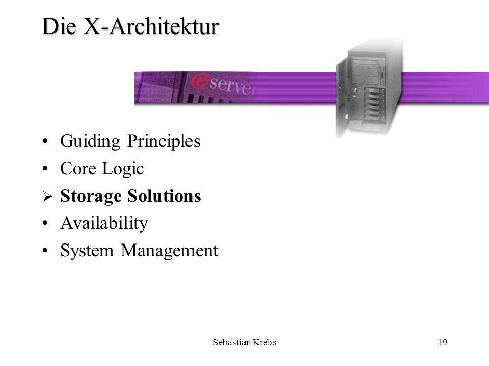 Sebastian Krebs19 Die X-Architektur Guiding Principles Core Logic Storage Solutions Availability System Management