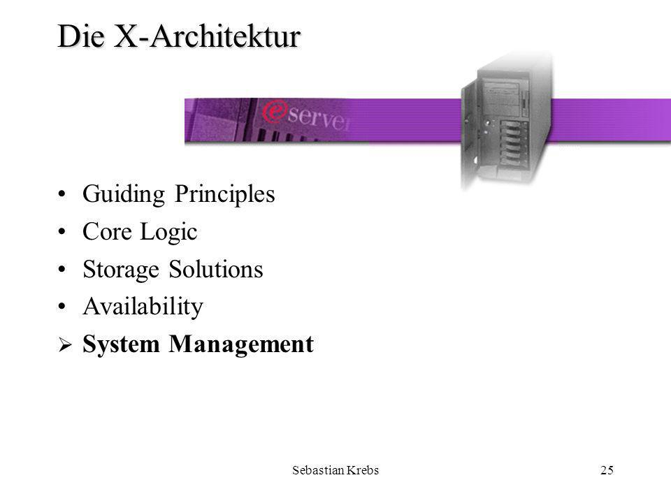 Sebastian Krebs25 Die X-Architektur Guiding Principles Core Logic Storage Solutions Availability System Management