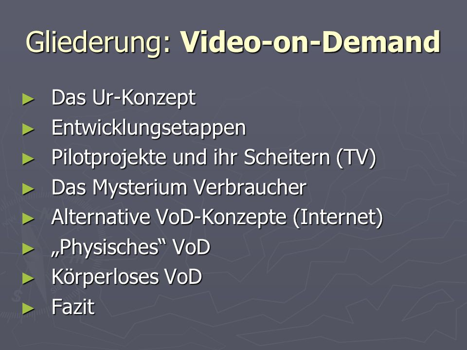 Fazit: VoD im TV Seit Scheitern der Pilotprojekte eingefroren Seit Scheitern der Pilotprojekte eingefroren Selbst in USA nur Selbst in USA nur On-Top-Marketingstrategie On-Top-Marketingstrategie Überwiegend Pay-per-View, Pay-per- Channel, (Near-Video-on-Demand) Überwiegend Pay-per-View, Pay-per- Channel, (Near-Video-on-Demand) geringes Nutzerinteresse geringes Nutzerinteresse Eher horizontale Zunahme der Kanäle zu erwarten Eher horizontale Zunahme der Kanäle zu erwarten