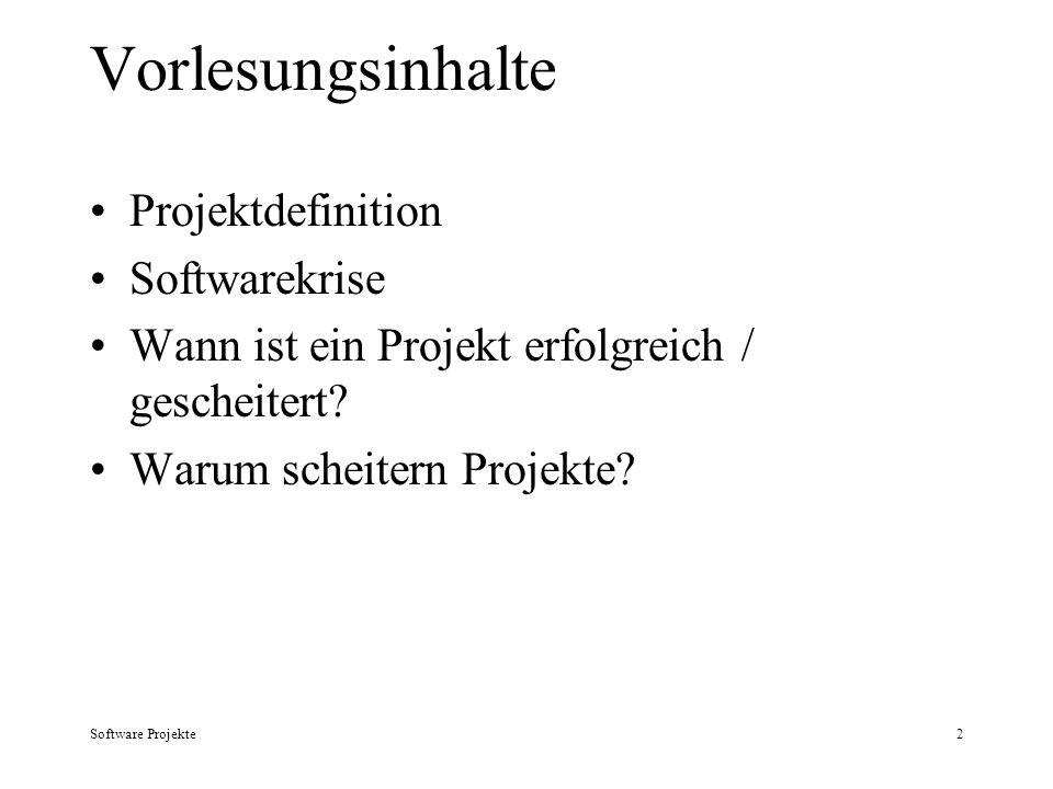 2 Vorlesungsinhalte Projektdefinition Softwarekrise Wann ist ein Projekt erfolgreich / gescheitert? Warum scheitern Projekte?