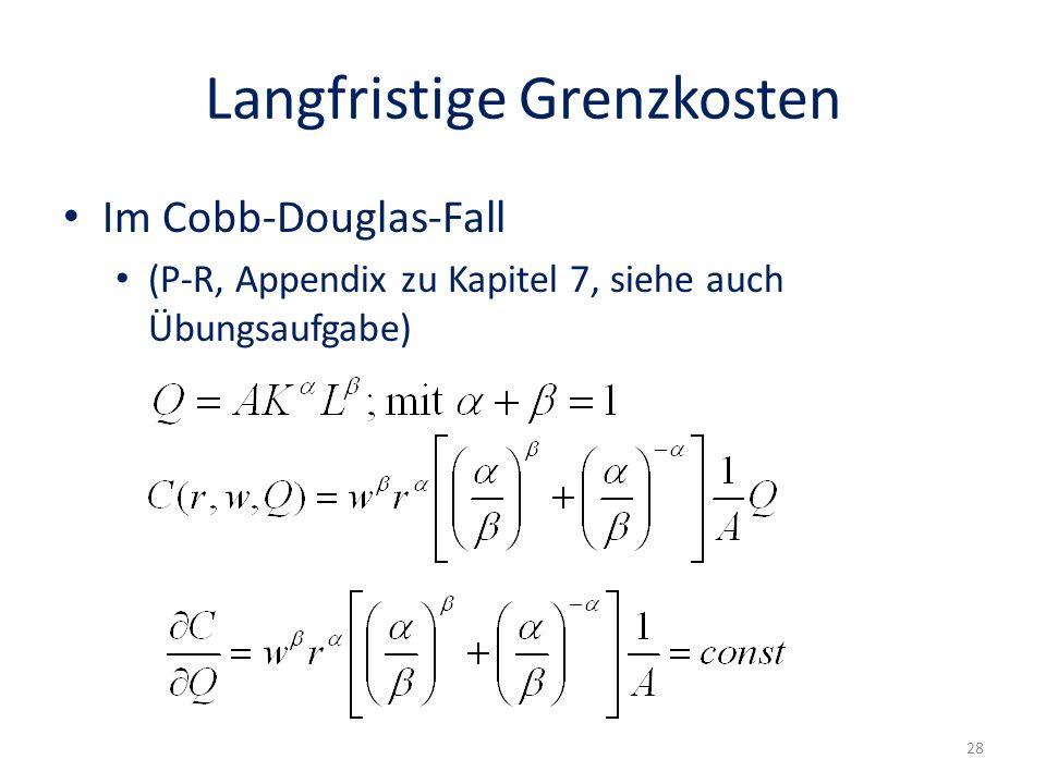 Langfristige Grenzkosten Im Cobb-Douglas-Fall (P-R, Appendix zu Kapitel 7, siehe auch Übungsaufgabe) 28