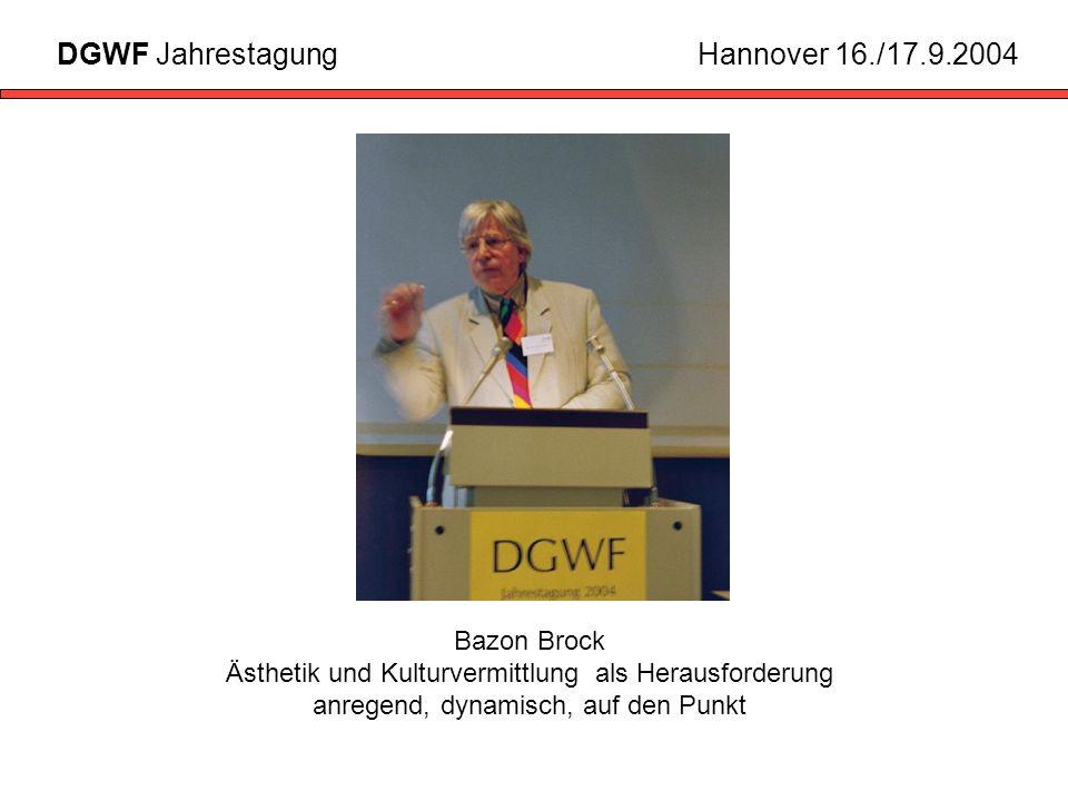 Bazon Brock Ästhetik und Kulturvermittlung als Herausforderung anregend, dynamisch, auf den Punkt DGWF JahrestagungHannover 16./17.9.2004