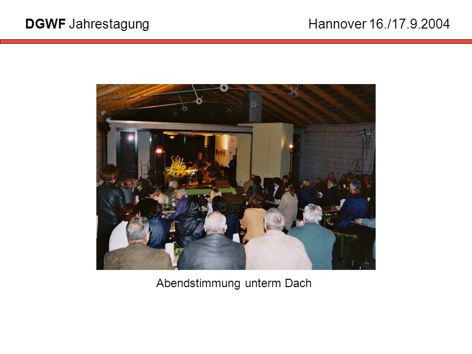Abendstimmung unterm Dach DGWF JahrestagungHannover 16./17.9.2004