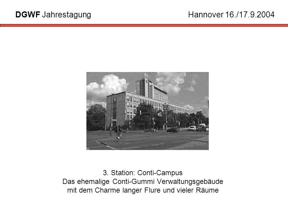 3. Station: Conti-Campus Das ehemalige Conti-Gummi Verwaltungsgebäude mit dem Charme langer Flure und vieler Räume DGWF JahrestagungHannover 16./17.9.