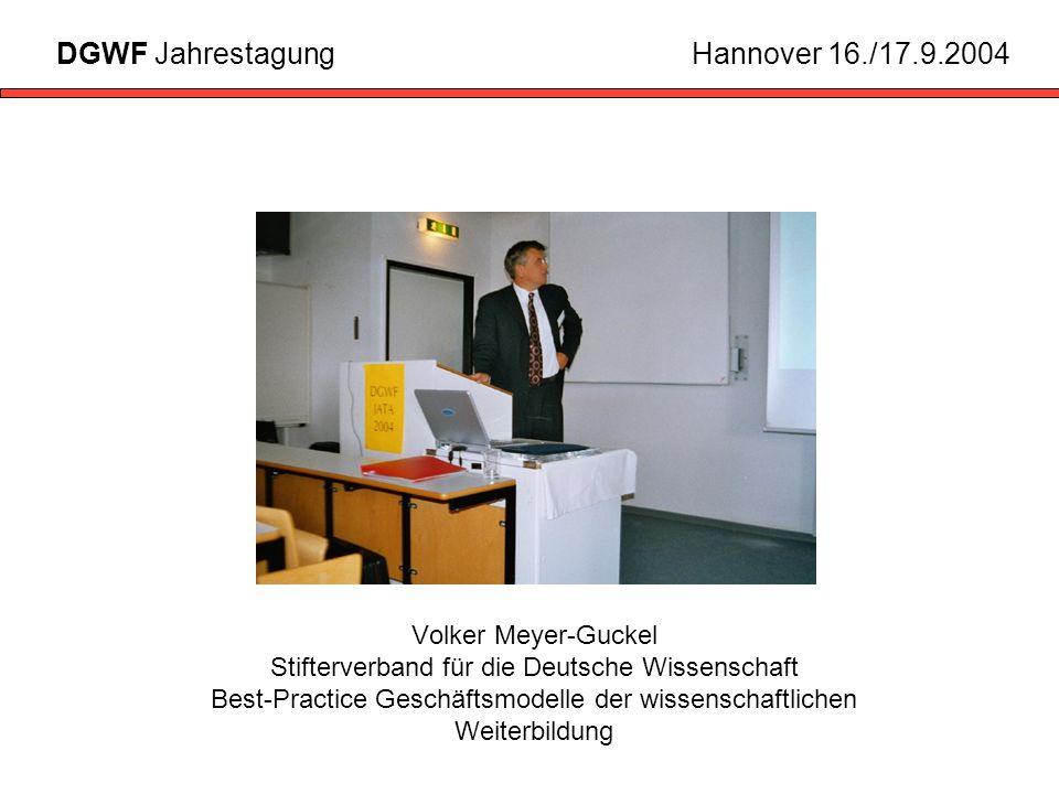Volker Meyer-Guckel Stifterverband für die Deutsche Wissenschaft Best-Practice Geschäftsmodelle der wissenschaftlichen Weiterbildung DGWF JahrestagungHannover 16./17.9.2004