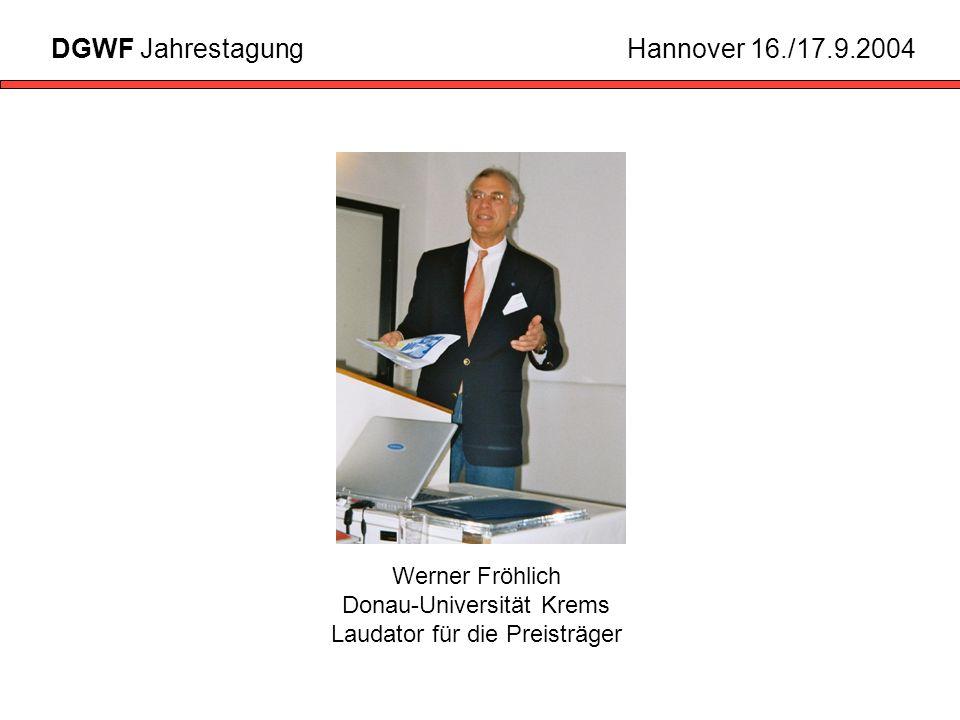 Werner Fröhlich Donau-Universität Krems Laudator für die Preisträger DGWF JahrestagungHannover 16./17.9.2004