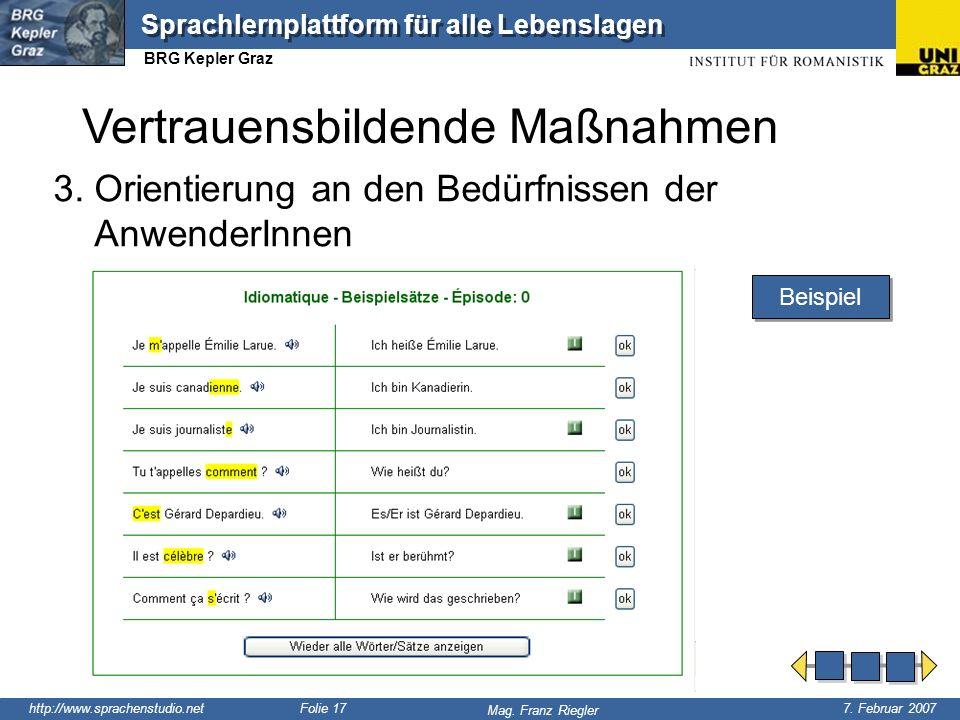 http://www.sprachenstudio.net 7. Februar 2007 Mag. Franz Riegler Sprachlernplattform für alle Lebenslagen BRG Kepler Graz Folie 17 Vertrauensbildende