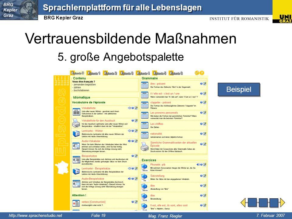 http://www.sprachenstudio.net 7. Februar 2007 Mag. Franz Riegler Sprachlernplattform für alle Lebenslagen BRG Kepler Graz Folie 19 5. große Angebotspa