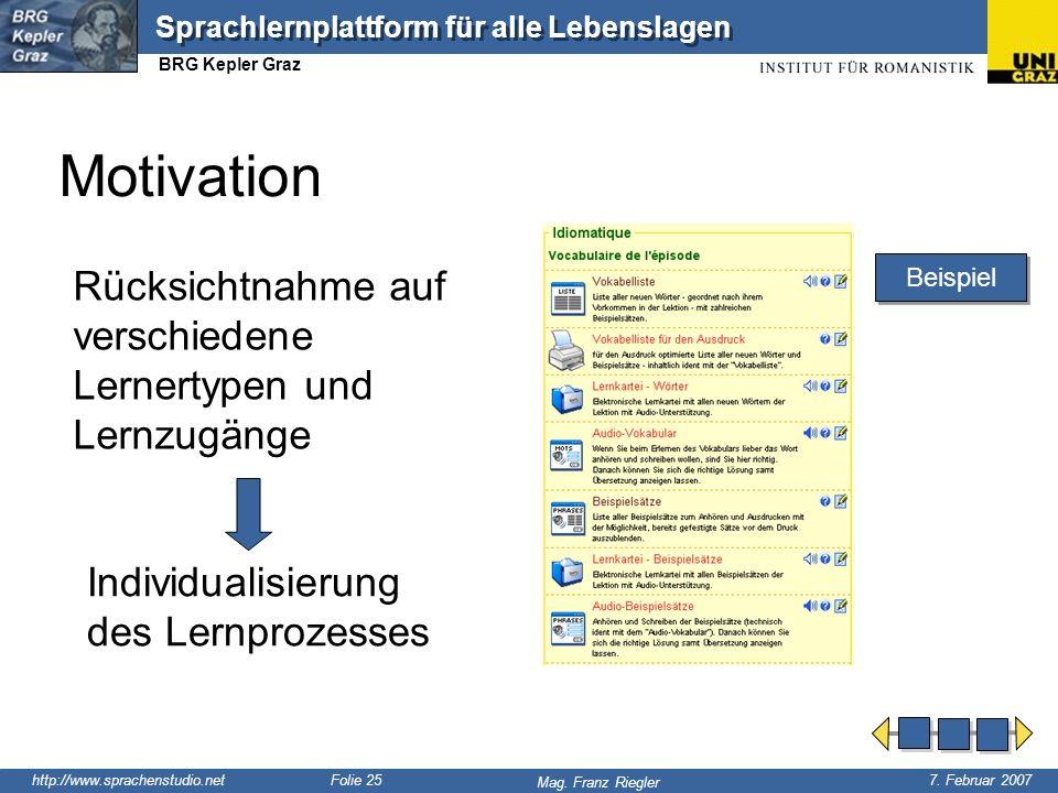 http://www.sprachenstudio.net 7. Februar 2007 Mag. Franz Riegler Sprachlernplattform für alle Lebenslagen BRG Kepler Graz Folie 25 Motivation Individu