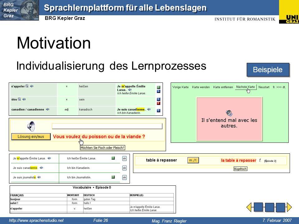 http://www.sprachenstudio.net 7. Februar 2007 Mag. Franz Riegler Sprachlernplattform für alle Lebenslagen BRG Kepler Graz Folie 26 Motivation Individu