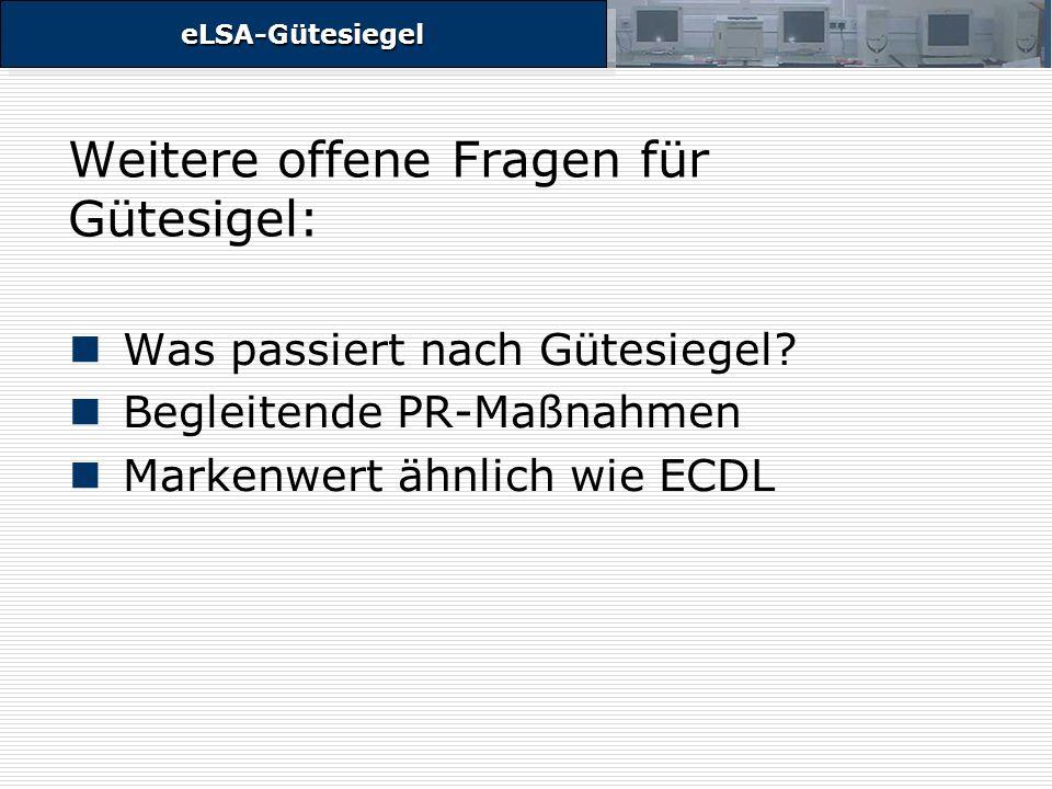 eLSA-GütesiegeleLSA-Gütesiegel Weitere offene Fragen für Gütesigel: Was passiert nach Gütesiegel.