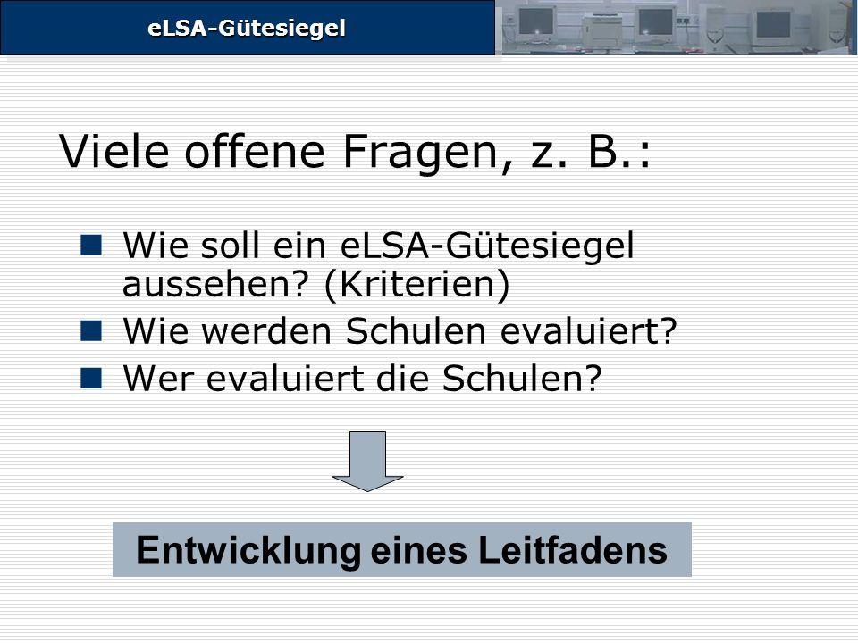 eLSA-GütesiegeleLSA-Gütesiegel Viele offene Fragen, z.