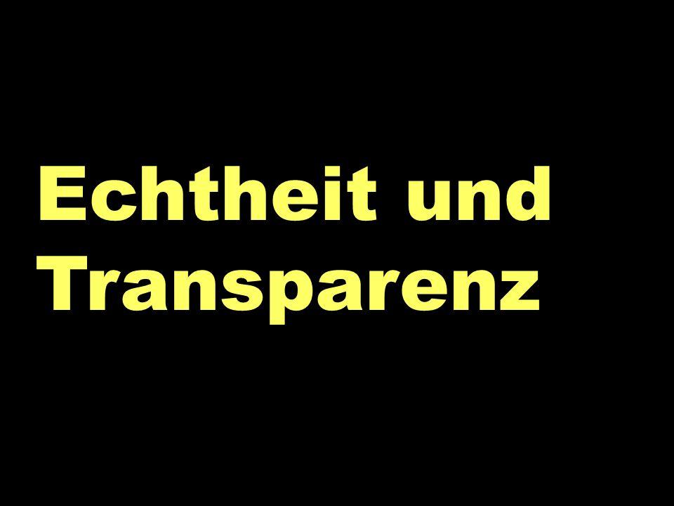 Transparenz Echtheit und Transparenz