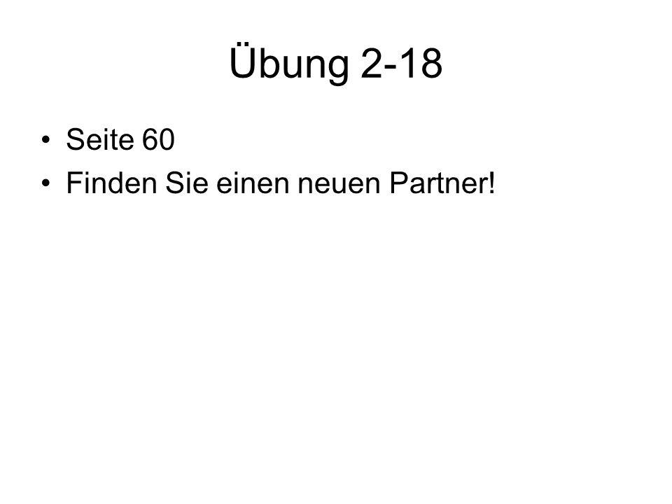 Übung 2-18 Seite 60 Finden Sie einen neuen Partner!