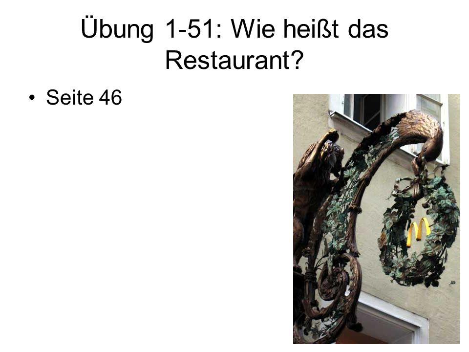 Übung 1-51: Wie heißt das Restaurant? Seite 46
