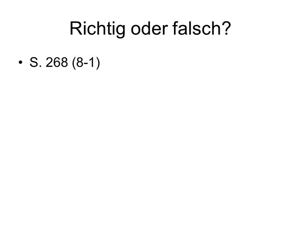Richtig oder falsch? S. 268 (8-1)