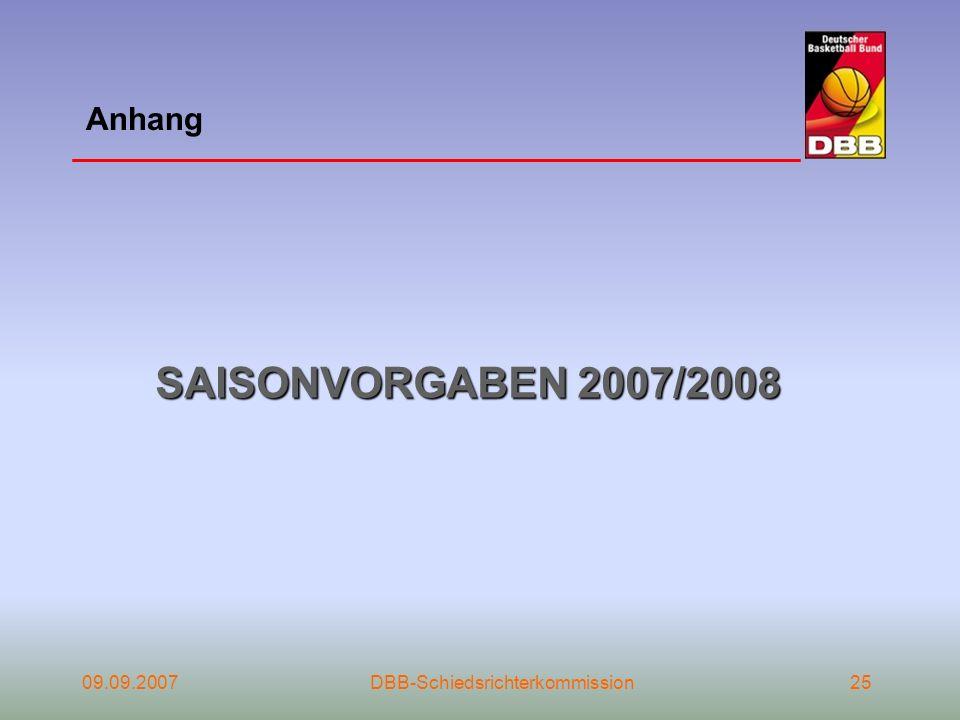 09.09.2007DBB-Schiedsrichterkommission25 Anhang SAISONVORGABEN 2007/2008