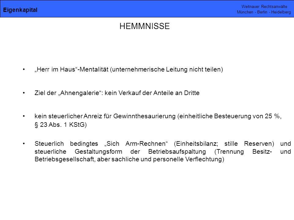 Weitnauer Rechtsanwälte München - Berlin - Heidelberg Herr im Haus-Mentalität (unternehmerische Leitung nicht teilen) Ziel der Ahnengalerie: kein Verk