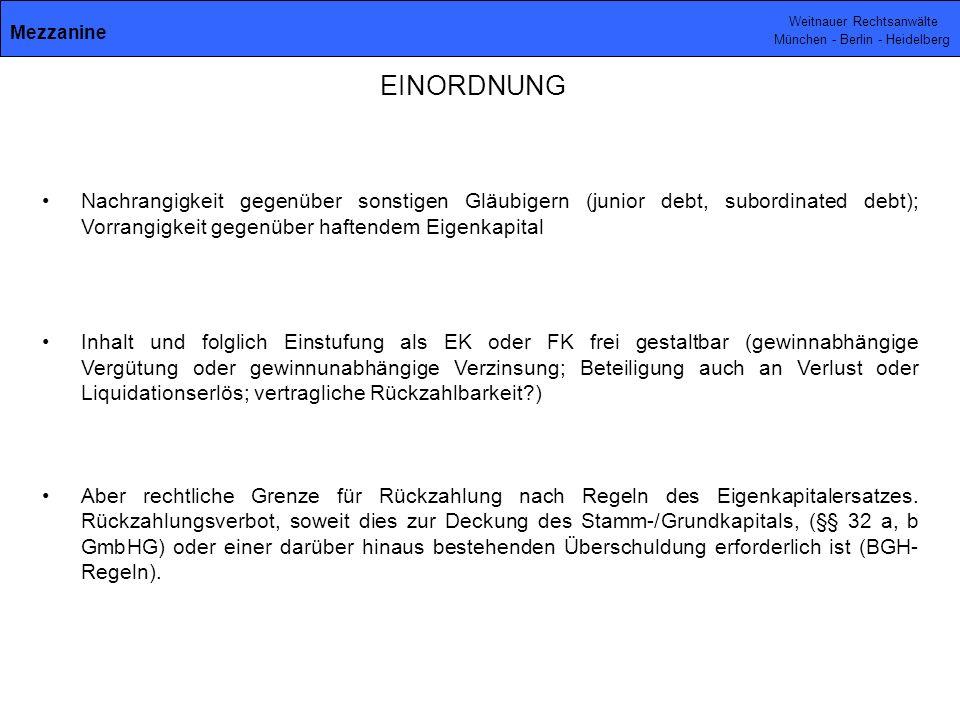 Weitnauer Rechtsanwälte München - Berlin - Heidelberg EINORDNUNG Nachrangigkeit gegenüber sonstigen Gläubigern (junior debt, subordinated debt); Vorra