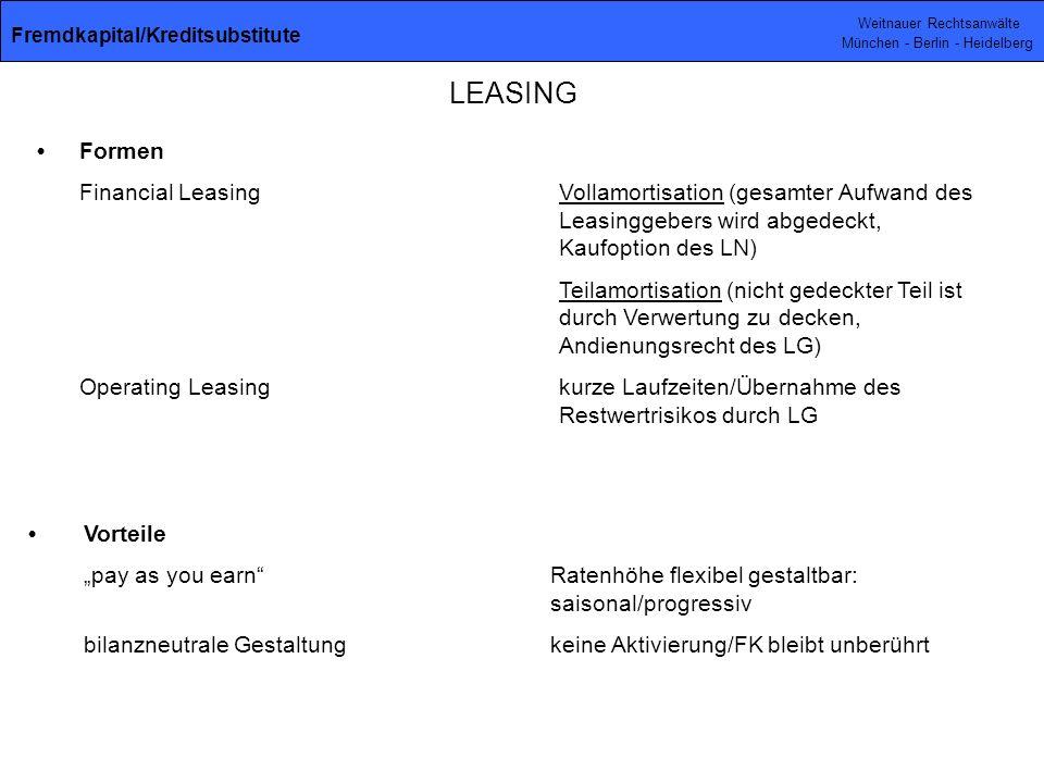 Weitnauer Rechtsanwälte München - Berlin - Heidelberg Formen Financial LeasingVollamortisation (gesamter Aufwand des Leasinggebers wird abgedeckt, Kau